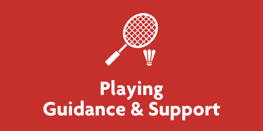 Playing Guidance & Support | Badminton England